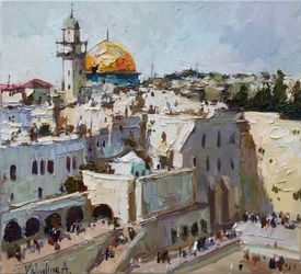 Western Wall and Dome of the<br>Rock in Jerusalem, Israel, Paintings, Impressionism, Architecture,Cityscape,Historical,Landscape,Religious, Canvas,Oil, By Anastasiya Valiulina